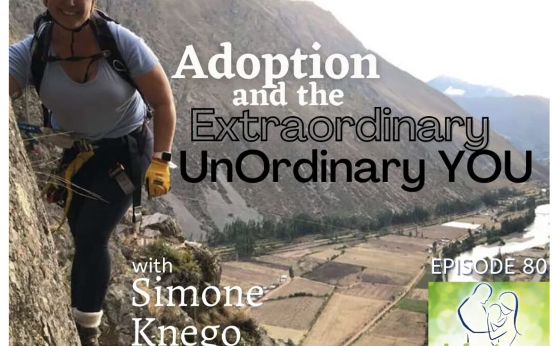 Adoption and the Extraordinary UnOrdinary You