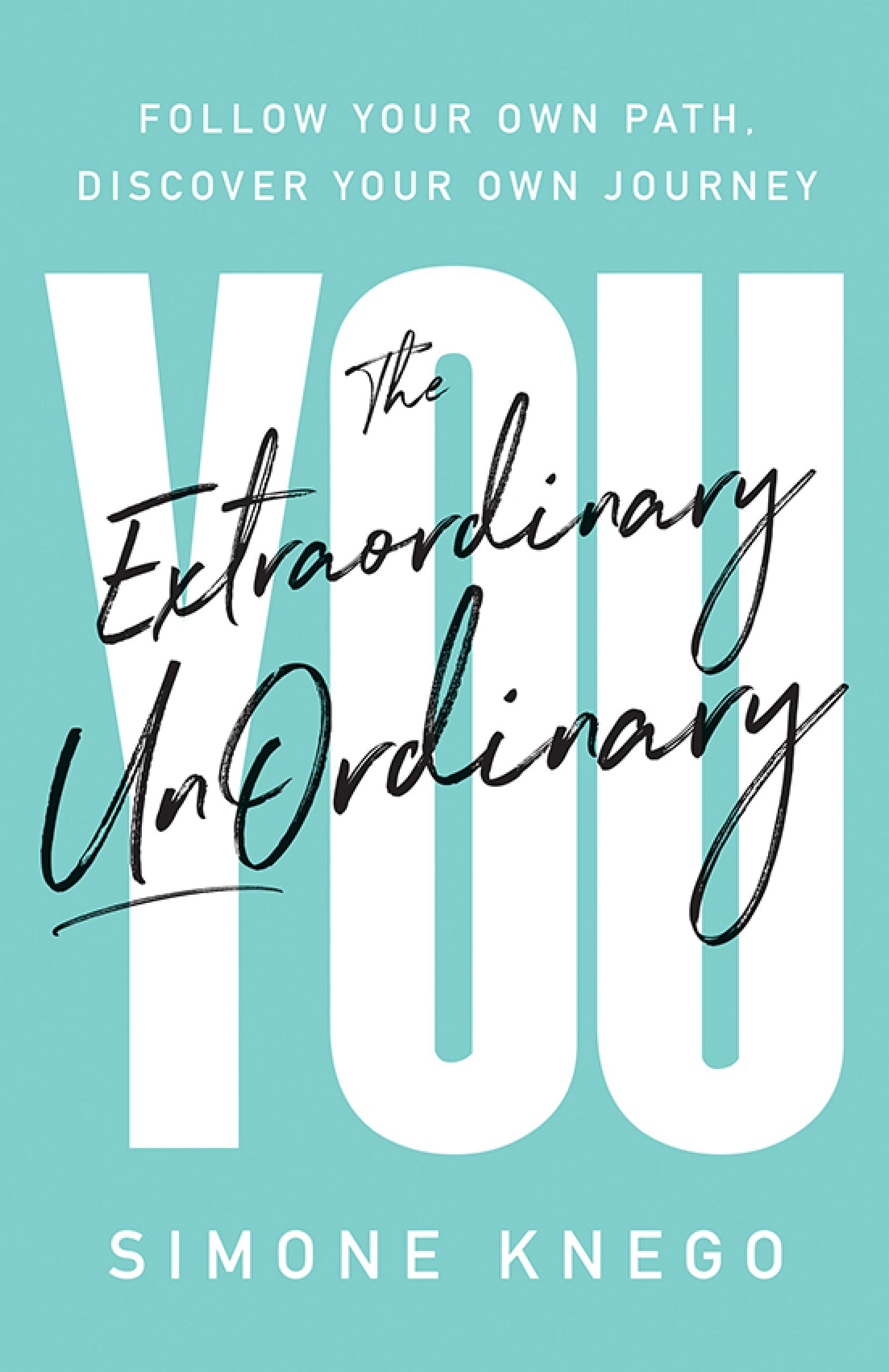 Image from Simone Knego's inspirational book The Extraordinary Unordinary You